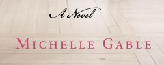 A Novel by Michelle Gable